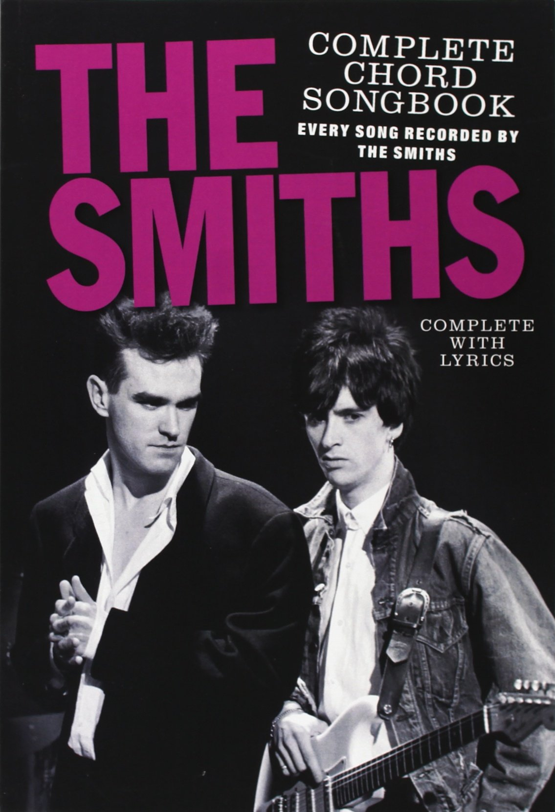 Download The Smiths Complete Chord Songbook (Every Song Recorded by The Smiths, Complete with Lyrics) PDF