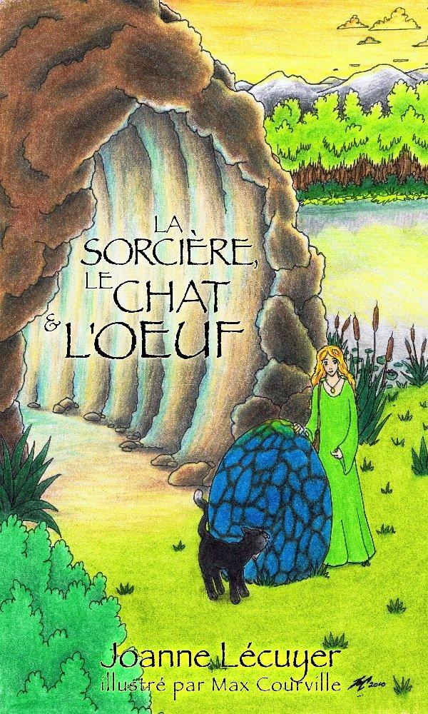La sorcière, le chat et l'oeuf (La sorcière et le chat t. 1) (French Edition) pdf epub