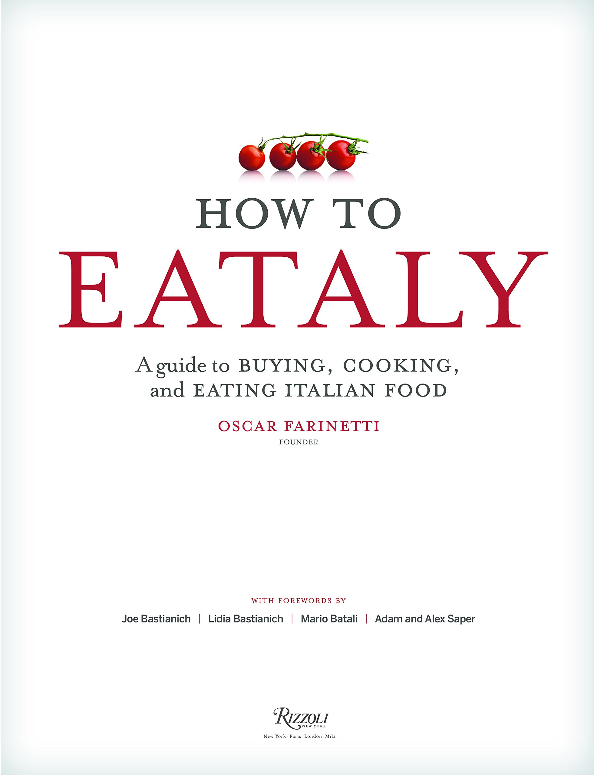 How To Eataly: A Guide to Buying, Cooking, and Eating Italian Food ...