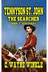 Tennyson 'Ten' St. John: The Searcher - Book 3 – Discovery: A Western Adventure Kindle Edition