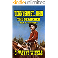 Tennyson 'Ten' St. John: The Searcher - Book 3 – Discovery: A Western Adventure
