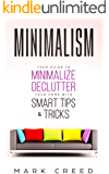 Minimalism: Your Guide to Minimalize & Declutter your Home with Smart Tips & Tricks