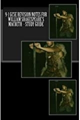9-1 GCSE REVISION NOTES FOR WILLIAM SHAKESPEARE'S MACBETH  - Study guide Kindle Edition