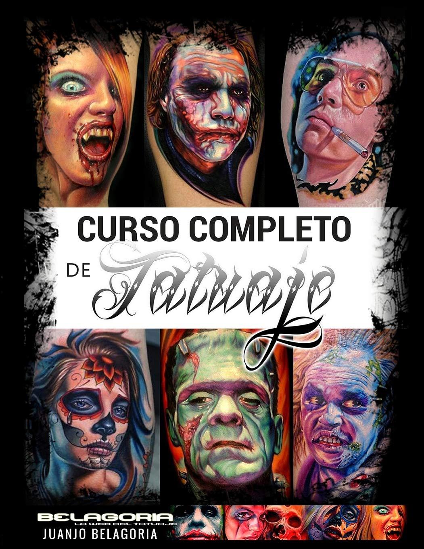 Curso Completo de Tatuaje: Amazon.es: Belagoria, Juanjo Hoces ...