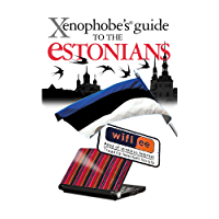 The Xenophobe's Guide to the Estonians (Xenophobe's Guides)