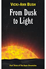 From Dusk to Light (The Dusk Chronicles Book 3) Kindle Edition
