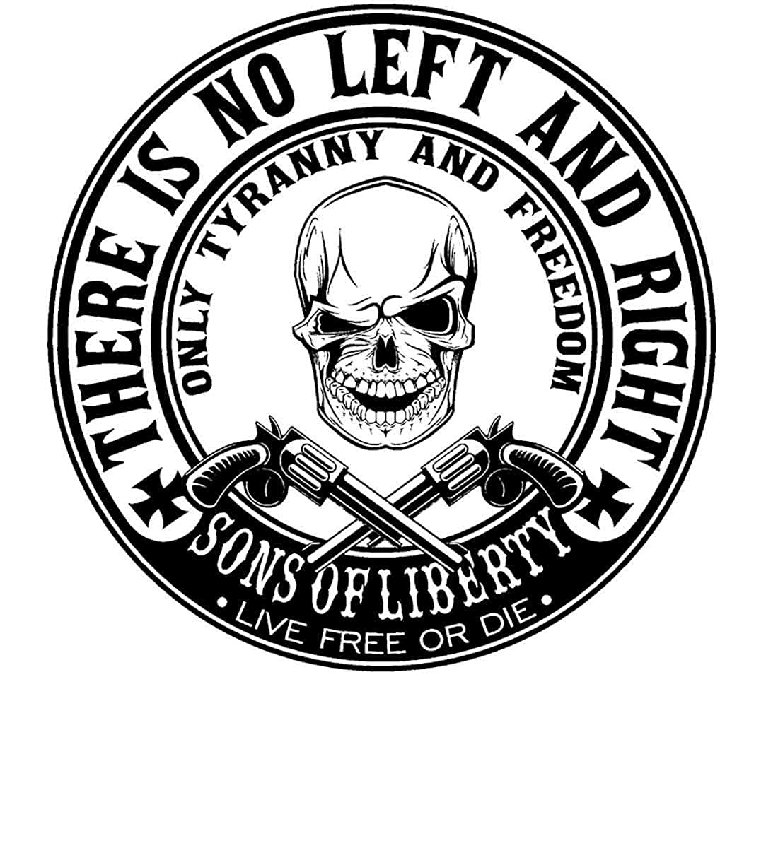 only Tyranny and freedo Long Sleev. Sons Of Liberty There is no Left or Right
