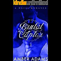 Brutal Captor I: Russian Mafia Arranged Marriage Romance (Dark Romance Series Book Book 1)