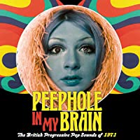 Peephole In My Brain: The British Progressive Pop Sounds Of 1971 (3Cd Capacity Wallet)