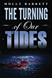 The Turning of Our Tides