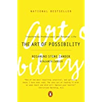The Art of Possibility: Practices in Leadership, Relationship and Passion