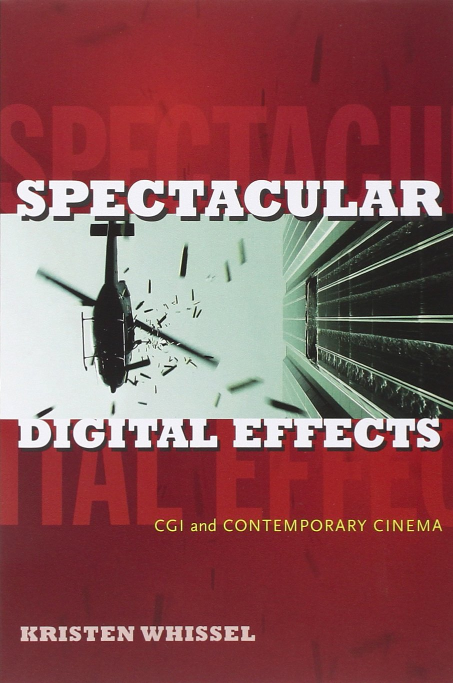 Spectacular Digital Effects: CGI and Contemporary Cinema ebook