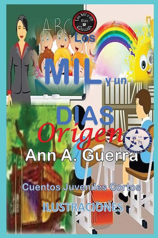Los MIL y un DIAS: Origen: Del Libro 1 de la coleccion - Cuento No. 12 (Los MIL y un DIAS: Cuentos Juveniles Cortos) (Spanish Edition) (Spanish) Paperback ...