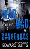 The Mad, Bad, and Dangerous (Volume 2)