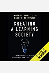 Creating a Learning Society: A New Approach to Growth, Development, and Social Progress Audible Audiobook