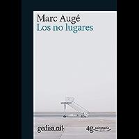 Los no lugares (gedisa_cult. nº 893002) (Spanish Edition)