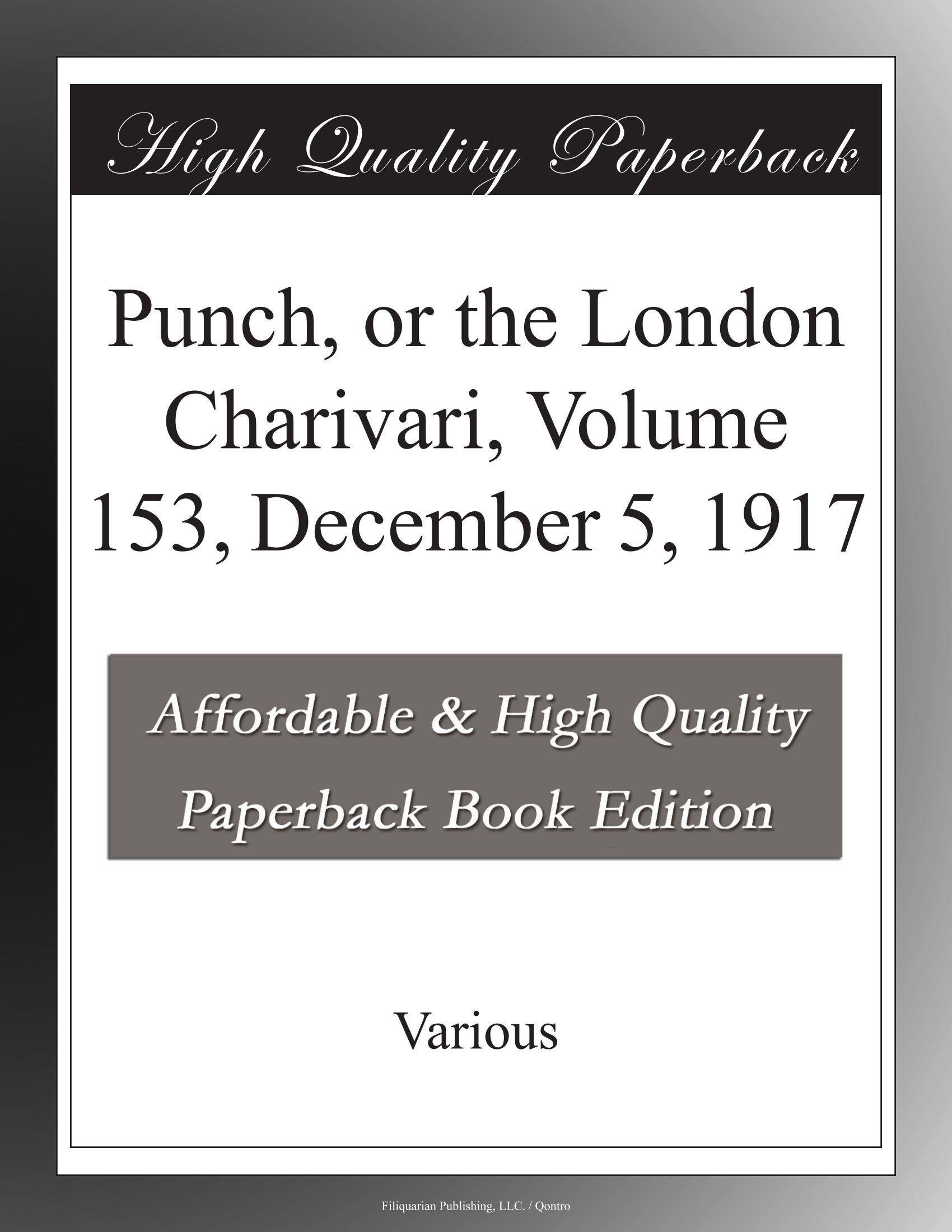 Punch, or the London Charivari, Volume 153, December 5, 1917 pdf epub
