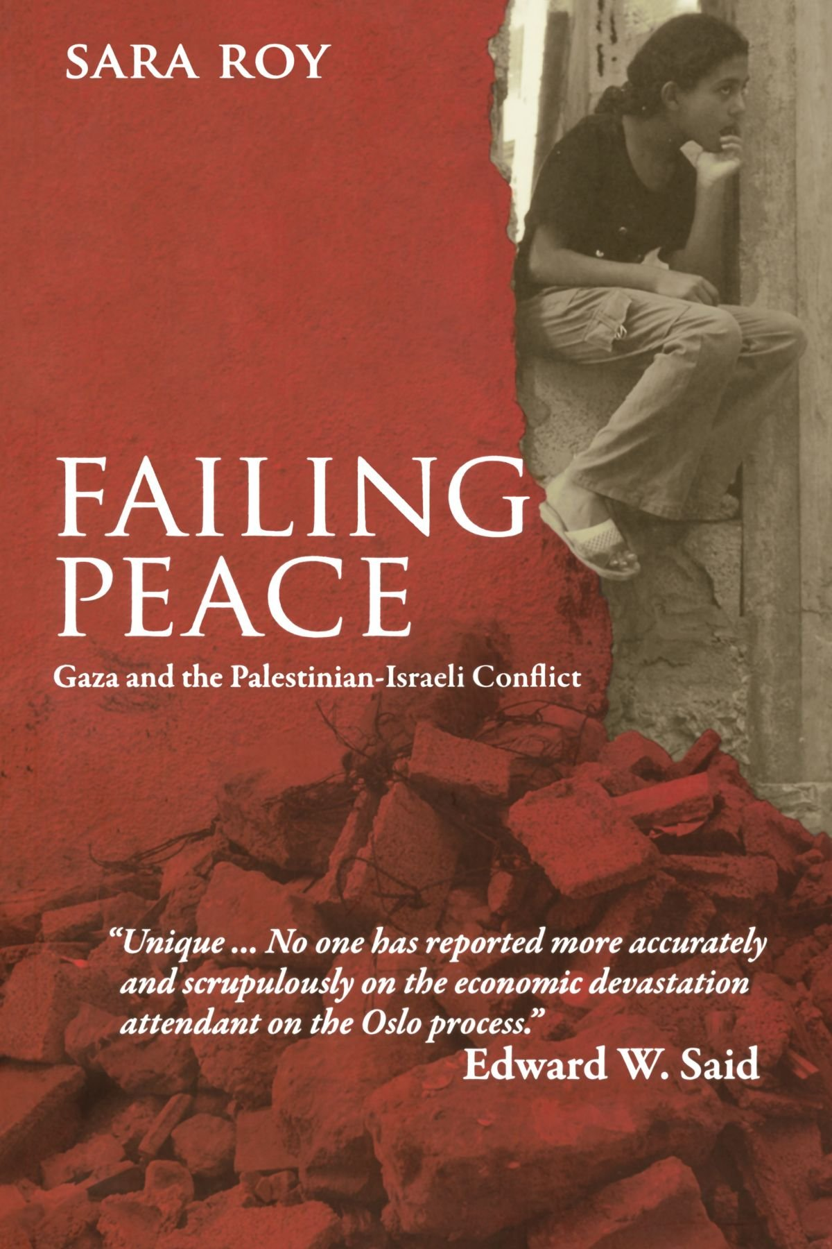 failing peace gaza and the palestinian i conflict  failing peace gaza and the palestinian i conflict co uk sara roy 9780745322346 books
