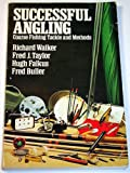 Successful Angling: Coarse Fishing Tackle and Methods