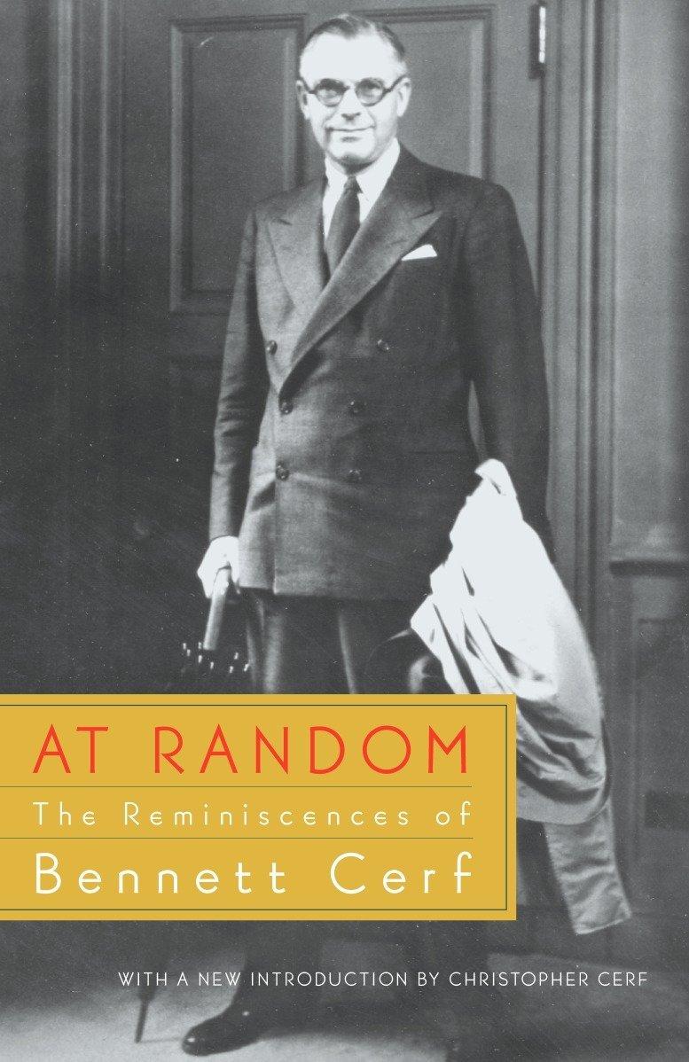 Download At Random The Reminiscences Of Bennett Cerf By Bennett Cerf