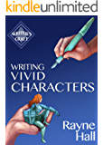Writing Vivid Characters: Professional Techniques for Fiction Authors (Writer's Craft Book 18)