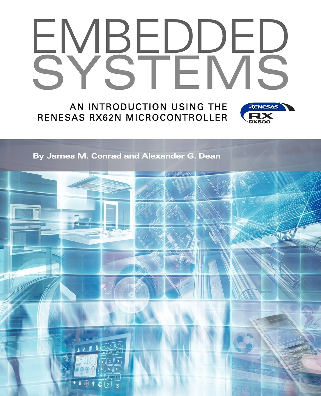 Alexander G Dean Books Biography Blog Audiobooks Kindle Embedded Systems Pic Microcontroller Based Electronic Lock An Introduction Using The Renesas Rx62n