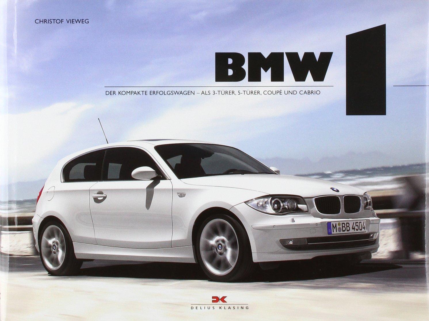 BMW 1: Der kompakte Erfolgswagen – Als 3-Türer, 5-Türer, Coupé und Cabrio