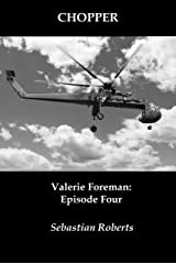 Chopper: Valerie Foreman: Episode Four Kindle Edition