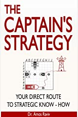 The Captain's Strategy: Your Direct Route to Strategic Know-How Kindle Edition