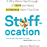 Stuffocation: Why We've Had Enough of Stuff and Need Experience More Than Ever