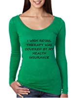 Allntrends Women's Shirt Retail Therapy Covered Insurance Humor Shirt