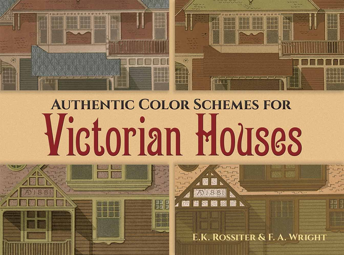 High Quality Authentic Color Schemes For Victorian Houses: Comstocku0027s Modern House  Painting, 1883 (Dover Architecture): E. K. Rossiter, F. A. Wright:  9780486417745: ...