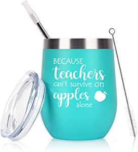 Funny Teacher Appreciation Gifts, Teachers Can't Survive on Apples Alone Wine Tumbler for Women, End Year Thank You Gifts for Teacher, 12 Oz Stainless Steel Wine Tumbler with Lid, Mint