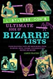 Listverse.com's Ultimate Book of Bizarre Lists: Fascinating Facts and Shocking Trivia on Movies, Music, Crime, Celebrities, History, and More: 400