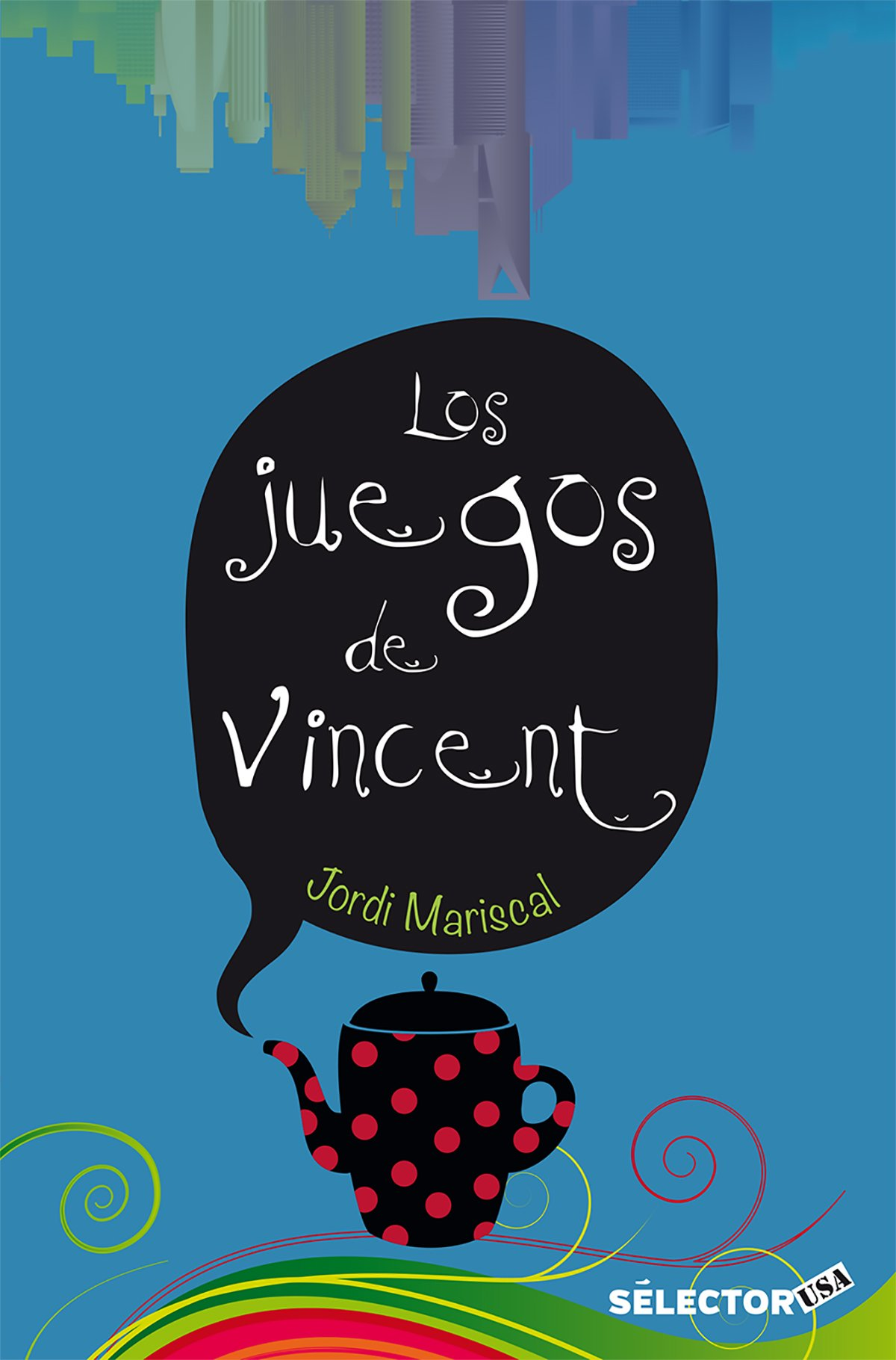 Juegos de Vincent, Los / The games of Vincent (Spanish Edition) (Spanish) Paperback – February 28, 2017