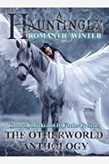 A Hauntingly Romantic Winter: A Fairytale Collection Kindle Edition