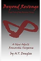 Beyond Revenge (The Ransom Series) Kindle Edition