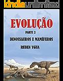DINOSSAUROS E MAMÍFEROS: EVOLUÇÃO