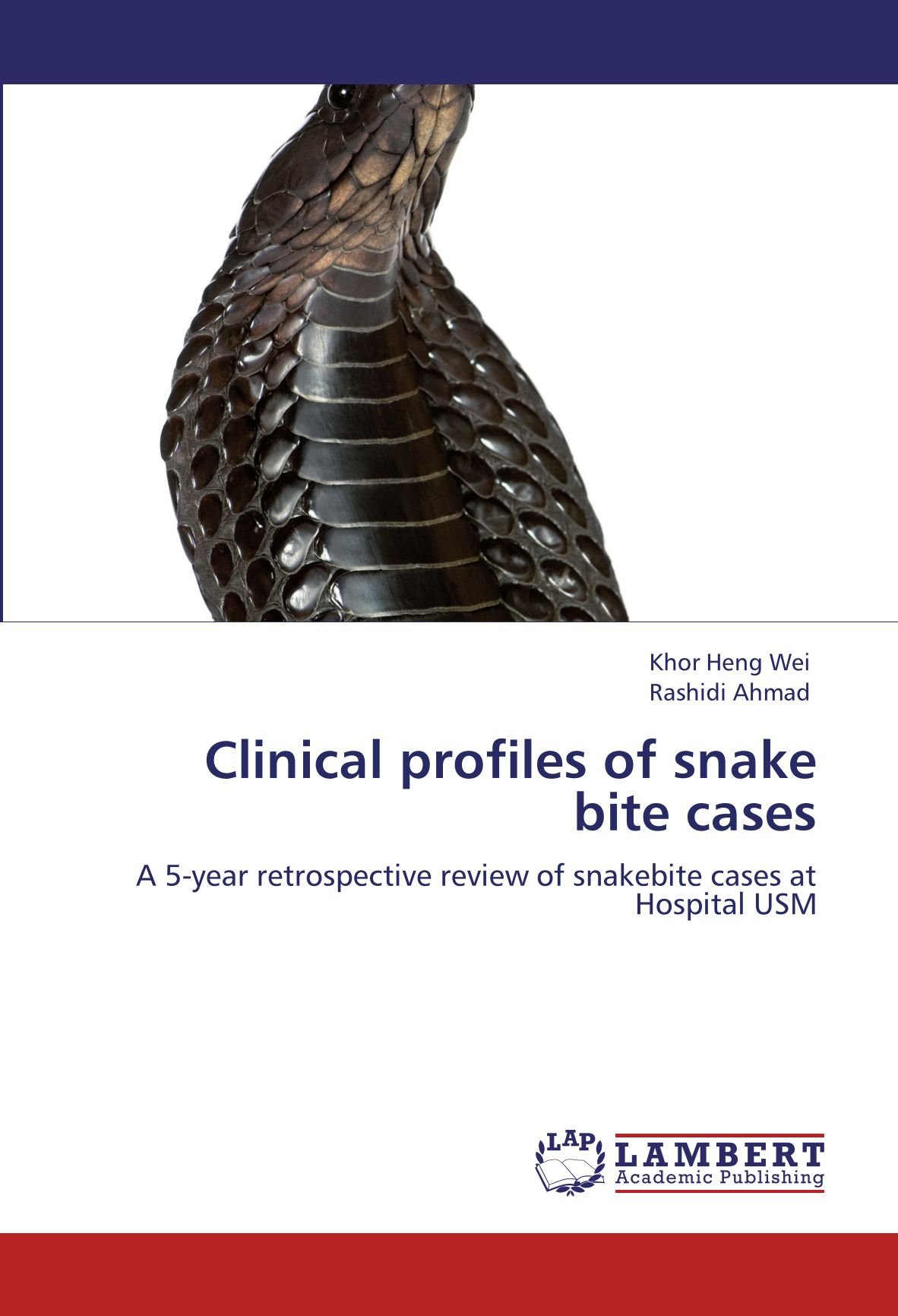 Download Clinical profiles of snake bite cases: A 5-year retrospective review of snakebite cases at Hospital USM ebook
