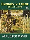 Maurice Ravel  Daphnis And Chloe (Full Score) Opera (Dover Music Scores)