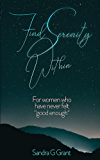 """Find Serenity Within: For women who have never felt """"good enough"""""""