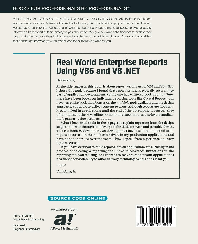 Real World Enterprise Reports Using VB6 and VB  Net: Carl Ganz