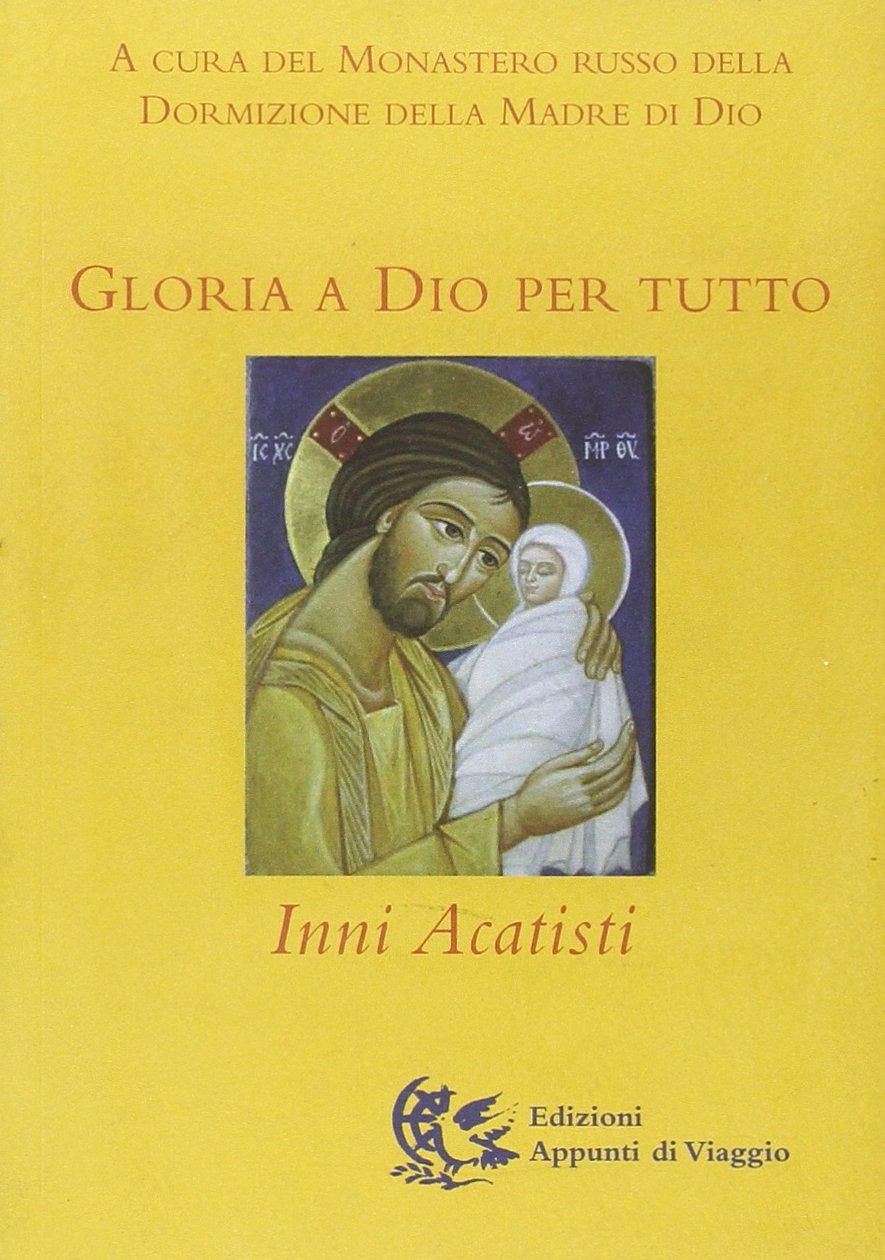 Read Online Gloria a Dio per tutto. Inni acatisti ebook