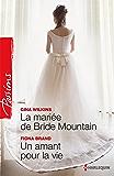 La mariée de Bride Mountain - Un amant pour la vie : T1 - Bride Mountain