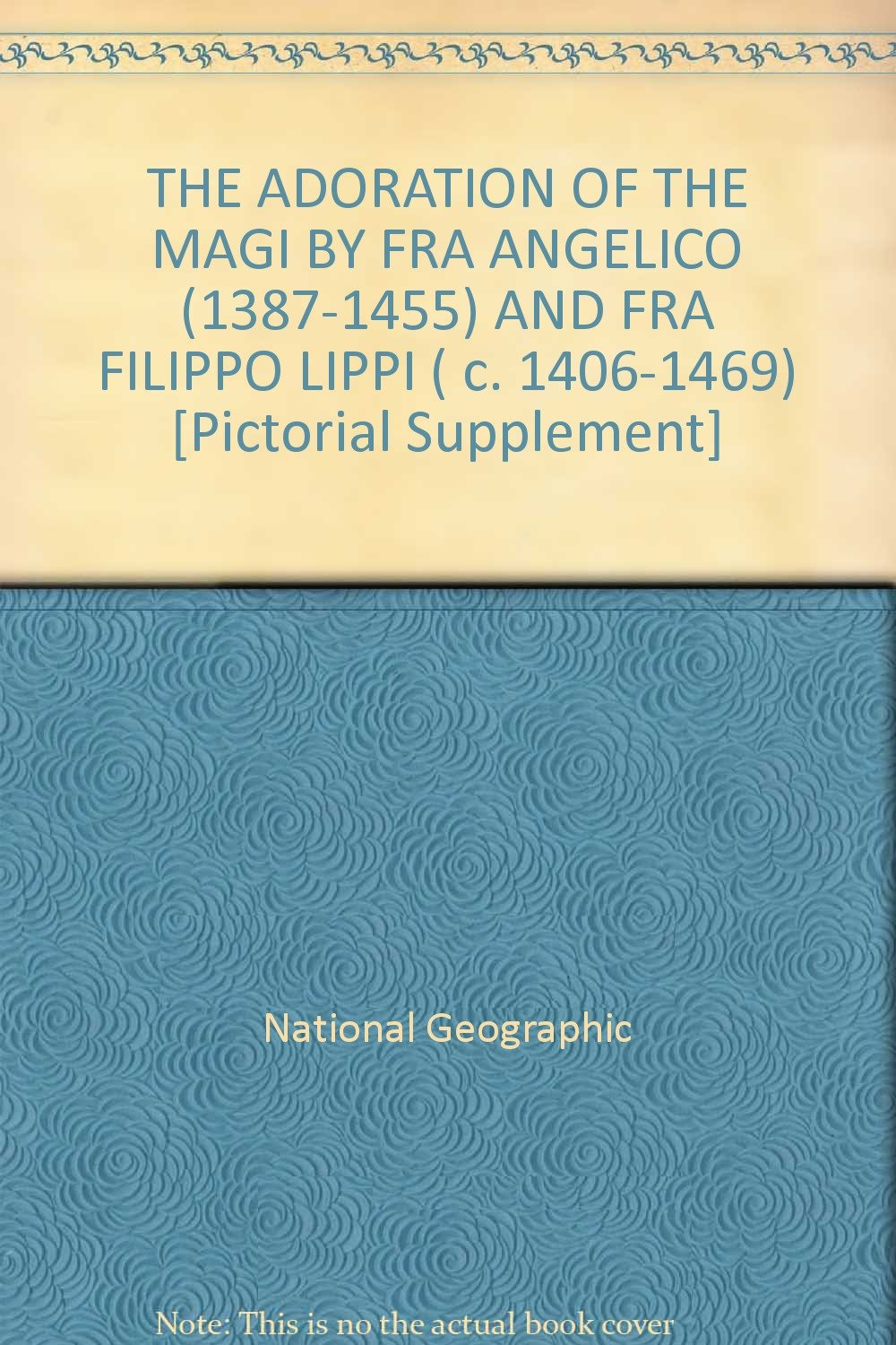 the adoration of the magi by fra angelico 1387 1455 and fra filippo lippi c 1406 1469 pictorial supplement