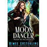 Moon Dancer (Moon Blind Book 2)