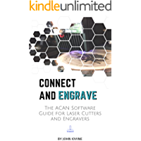Connect and Engrave: The Acan Software Guide: for Laser Engravers and Cutters
