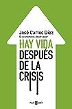 Hay vida después de la crisis: El economista observador