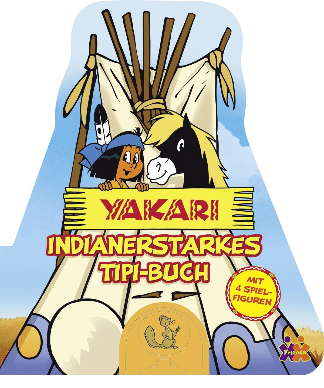 Yakari. Indianerstarkes Tipi-Buch