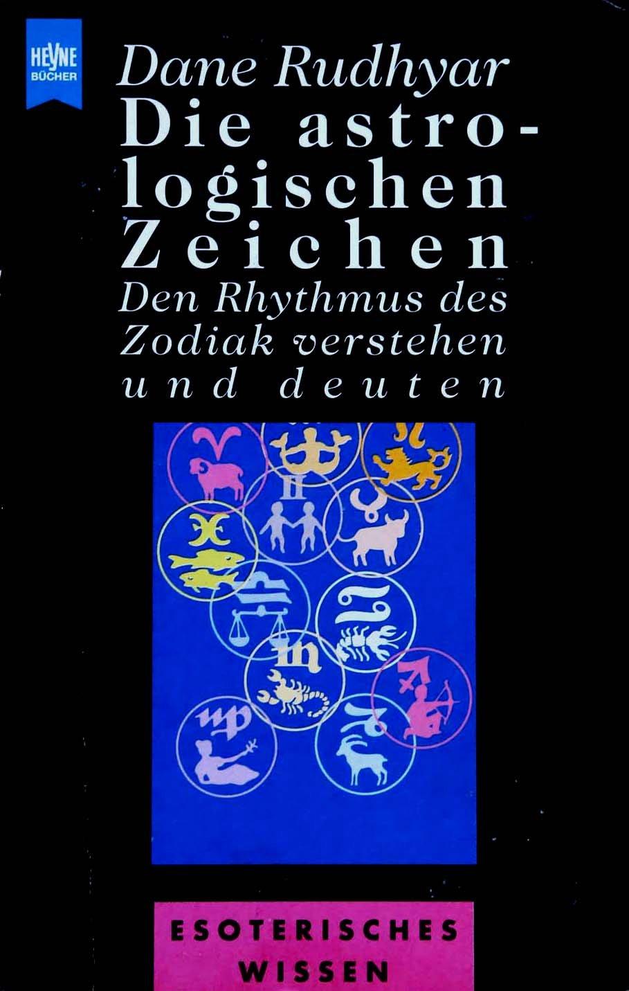 Die astrologischen Zeichen Taschenbuch – 1993 Dane Rudhyar Heyne 3453065719 Astrologie